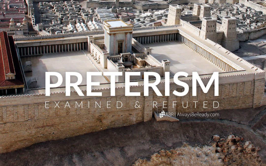 An Examination and Refutation of Preterism
