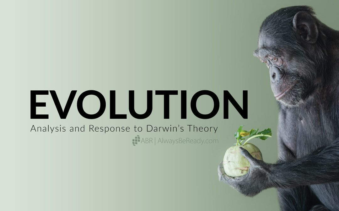 Evolution: Analysis and Response to Darwin's Theory
