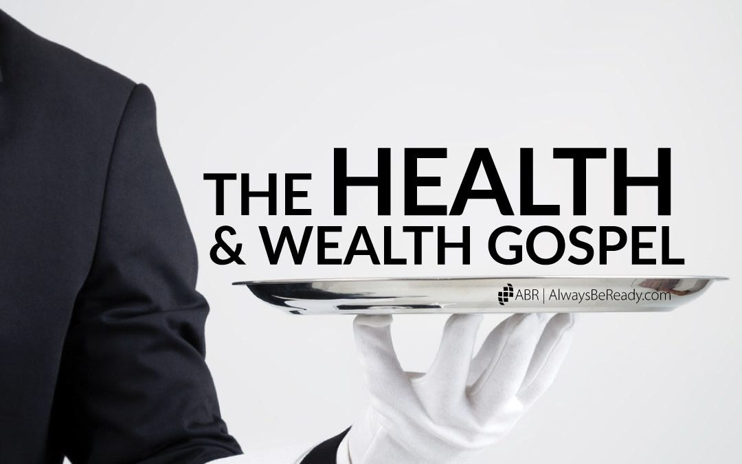 "The Health & Wealth ""Gospel"" 