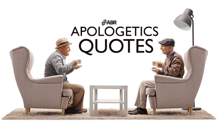 Apologetics Quotes | Norman Geisler, Josh McDowell, Lee Strobel, etc.