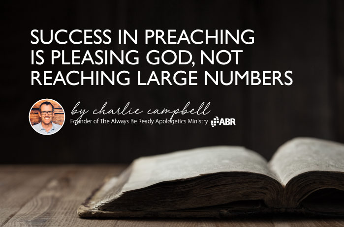 Success in Preaching is About Pleasing God, Not Reaching Large Numbers