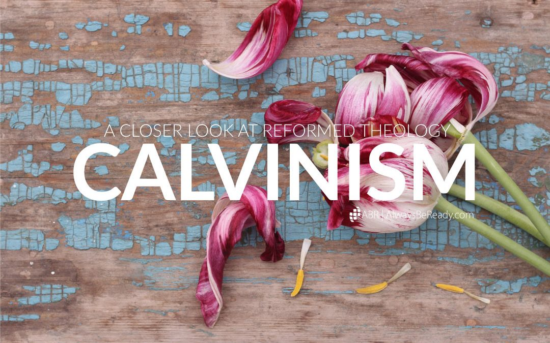 Calvinism | Problems with Reformed Theology