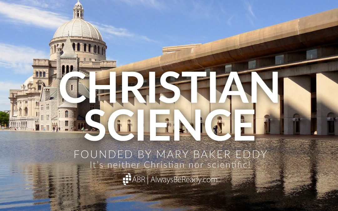 Christian Science   An Examination of Its Unbiblical Teachings
