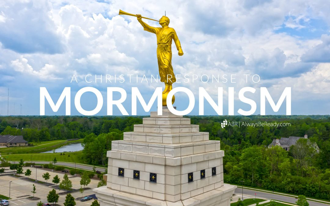 Mormonism | A Christian and Biblical Response to Its Teachings